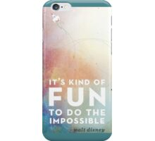 It's kind of fun to do the impossible - Walt Disney iPhone Case/Skin