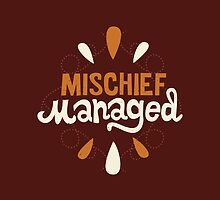 Mischief Managed by Risa Rodil