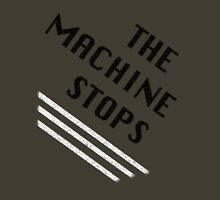 The Machine Stops Unisex T-Shirt