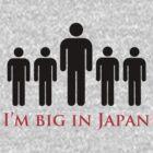 I'm big in Japan by TanyaTracco