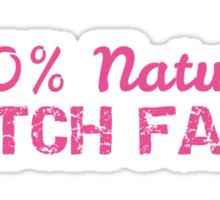 100% Natural Bitch Face Pink Sticker