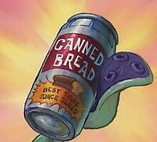 Canned Bread by MailmanSurprise