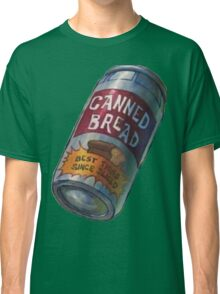 Canned Bread Classic T-Shirt