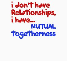 Mutual Togetherness Unisex T-Shirt