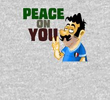 Peace on You  Unisex T-Shirt