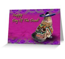 Happy Day Of The Dead Squirrel Greeting Card