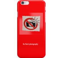 No flash photography iPhone Case/Skin