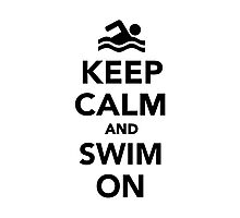 Keep calm and swim on Photographic Print