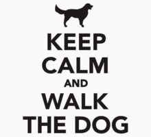 Keep calm and walk the dog by Designzz