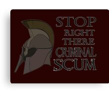 Oblivion - Stop Right There Criminal Scum! Canvas Print