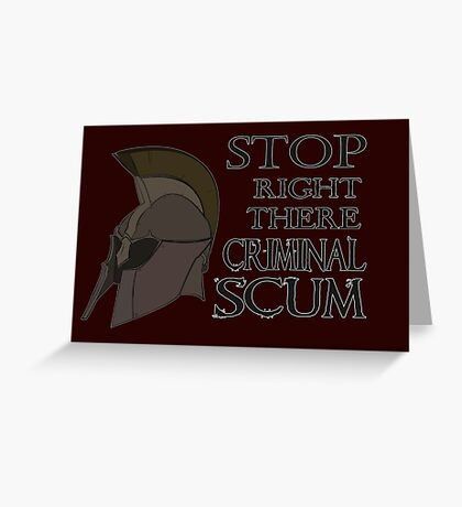 Oblivion - Stop Right There Criminal Scum! Greeting Card