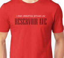 I find cranston bitches on reservoir ave Unisex T-Shirt