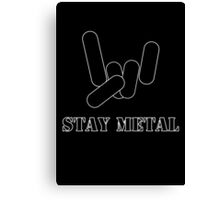 Stay Metal Canvas Print