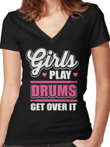 Girls play drums get over it Women's Fitted V-Neck T-Shirt