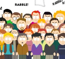 Rabble Rabble Rabble Sticker