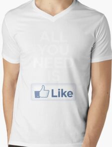 All you need is like Mens V-Neck T-Shirt