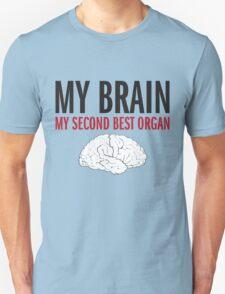 My brain my second best organ T-Shirt
