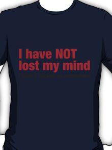 Lost my mind T-Shirt