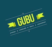 GUBU by Alan Walsh