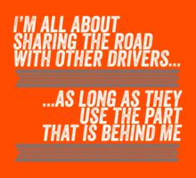 I am all about sharing the road  by e2productions