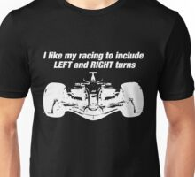I like my racing to include left and right turns Unisex T-Shirt