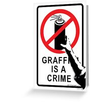 Banksy - Graffiti is not a Crime Greeting Card