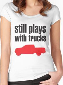 Still plays with trucks Women's Fitted Scoop T-Shirt