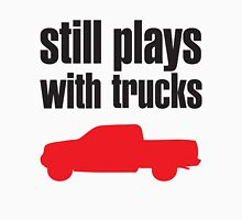 Still plays with trucks Unisex T-Shirt