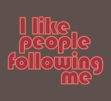 I like people following me by e2productions