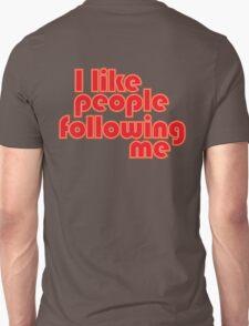 I like people following me T-Shirt