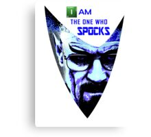 I am the one who Spocks Canvas Print