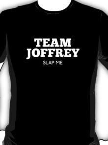 Team Joffrey : Slap me  T-Shirt