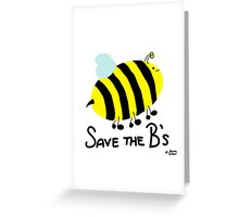 Save the B's Greeting Card