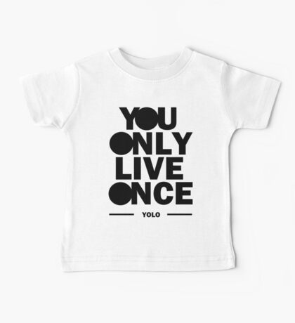 You Only Live Once Baby Tee