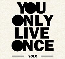 You Only Live Once Hoodie