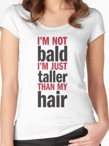 I'm Not Bald Women's Fitted Scoop T-Shirt