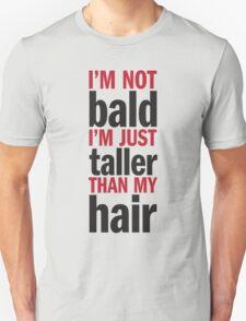 I'm Not Bald T-Shirt