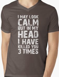I May Look Calm Mens V-Neck T-Shirt