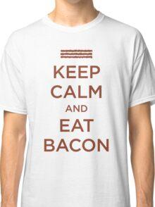 Keep Calm Eat Bacon Classic T-Shirt