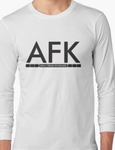 AFK - away from keboard Long Sleeve T-Shirt