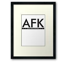 AFK - away from keboard Framed Print