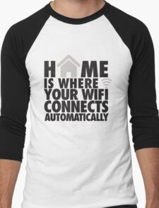 Home is where your WIFI connects automatically Men's Baseball ¾ T-Shirt