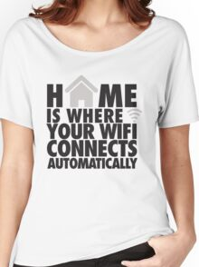 Home is where your WIFI connects automatically Women's Relaxed Fit T-Shirt