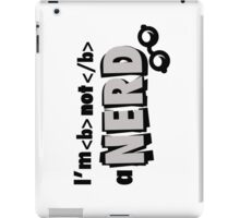 I'm not a nerd iPad Case/Skin