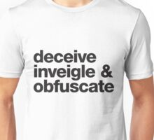 Deceive, Inveigle, Obfuscate Unisex T-Shirt