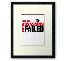 I see the assassins have failed Framed Print