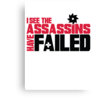 I see the assassins have failed Canvas Print