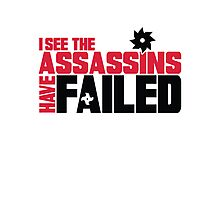 I see the assassins have failed Photographic Print