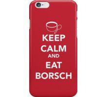 Keep Calm and Eat Borsch iPhone Case/Skin