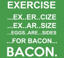 Exercise Or Bacon Kids Clothes